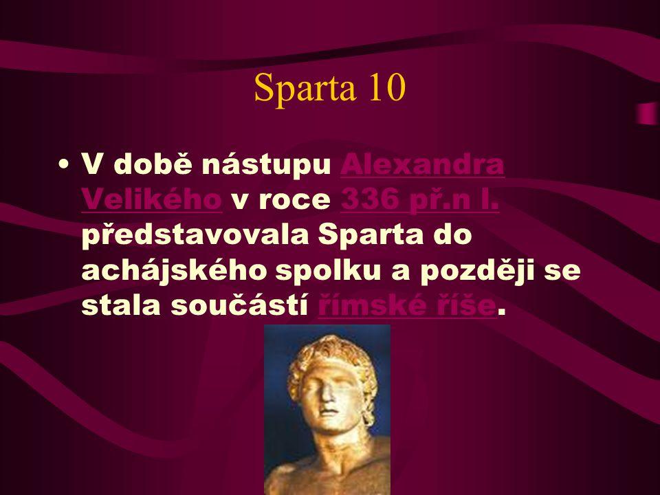Sparta 10 V době nástupu Alexandra Velikého v roce 336 př.n l.