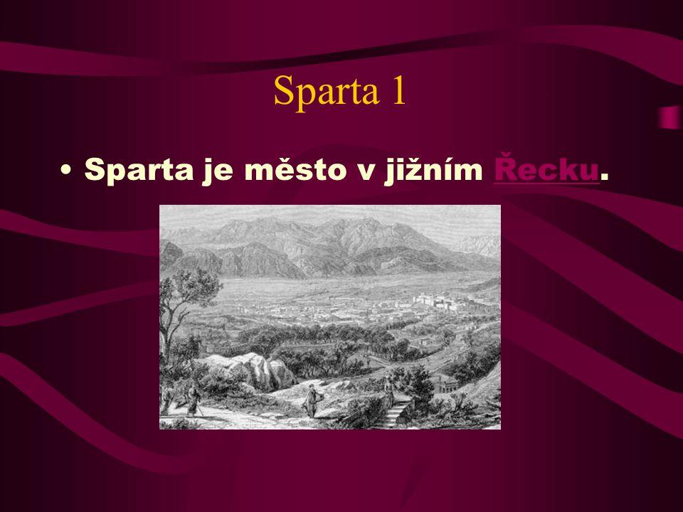 Sparta 1 Sparta je město v jižním Řecku.
