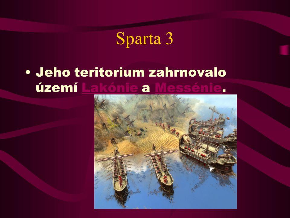 Sparta 3 Jeho teritorium zahrnovalo území Lakónie a Messénie.