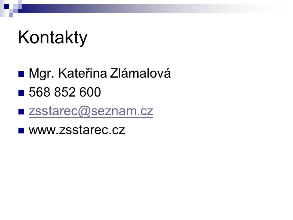 Kontakty Mgr. Kateřina Zlámalová 568 852 600 zsstarec@seznam.cz