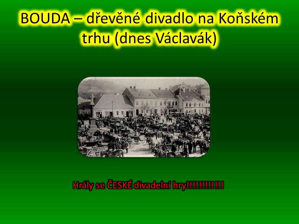 BOUDA – dřevěné divadlo na Koňském trhu (dnes Václavák)