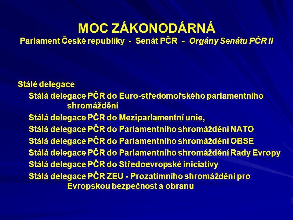 MOC ZÁKONODÁRNÁ Parlament České republiky - Senát PČR - Orgány Senátu PČR II