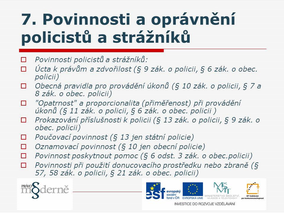 7. Povinnosti a oprávnění policistů a strážníků