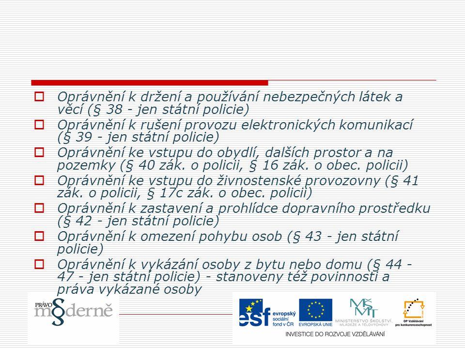 Oprávnění k držení a používání nebezpečných látek a věcí (§ 38 - jen státní policie)