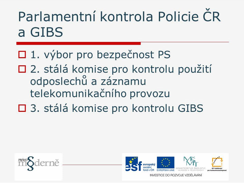 Parlamentní kontrola Policie ČR a GIBS