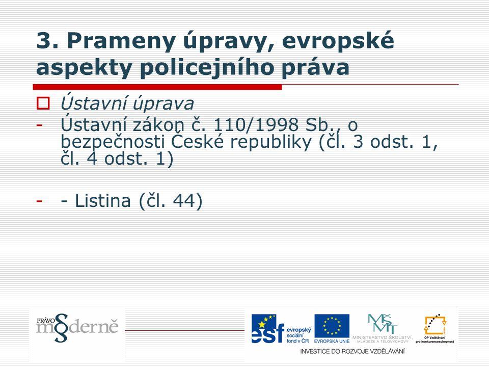 3. Prameny úpravy, evropské aspekty policejního práva