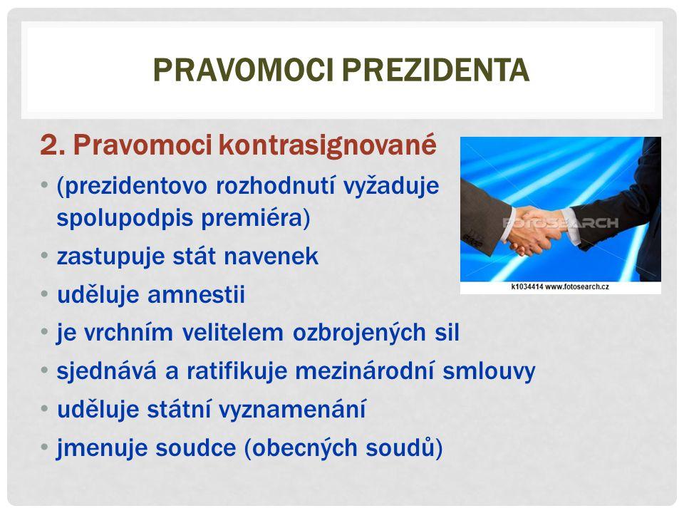 Pravomoci prezidenta 2. Pravomoci kontrasignované