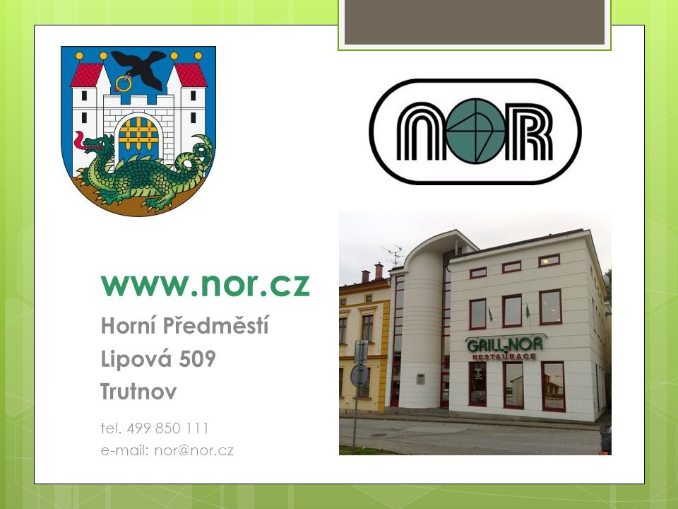 www.nor.cz Horní Předměstí Lipová 509 Trutnov tel. 499 850 111