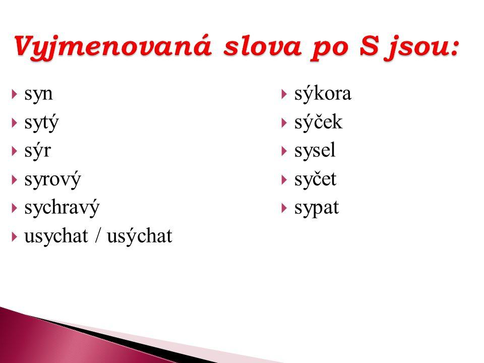 Vyjmenovaná slova po S jsou: