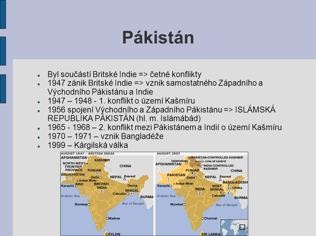 Pákistán Byl součástí Britské Indie => četné konflikty