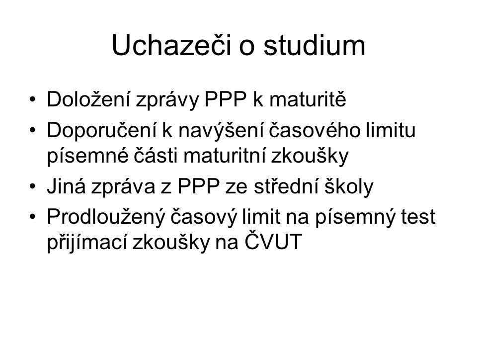 Uchazeči o studium Doložení zprávy PPP k maturitě