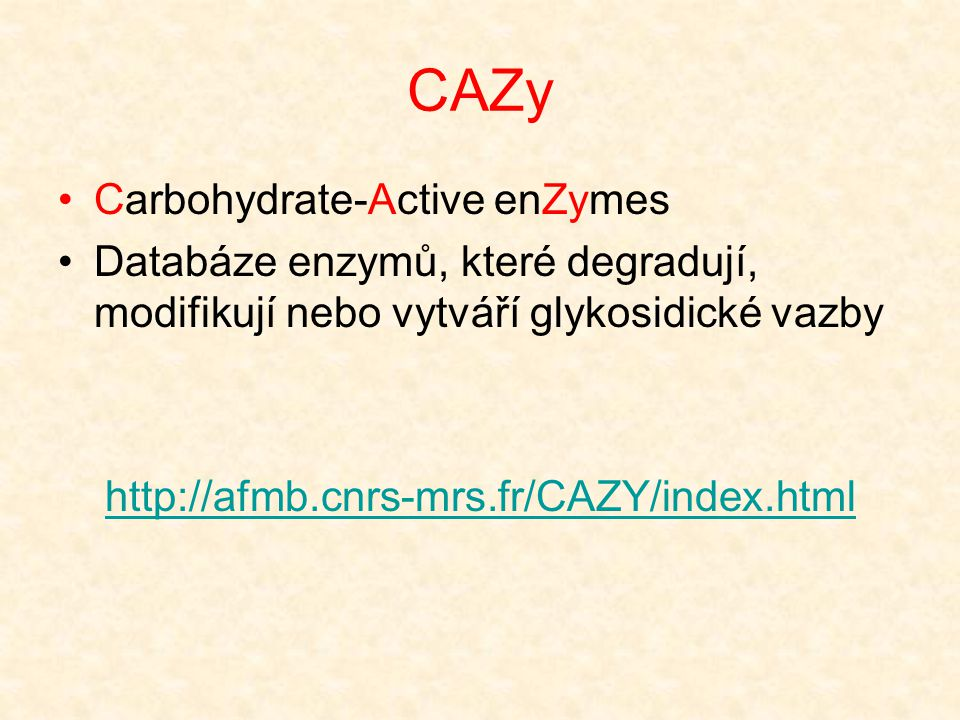 CAZy Carbohydrate-Active enZymes