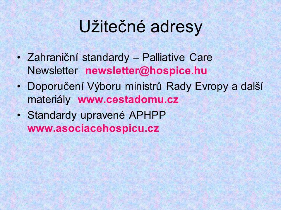 Užitečné adresy Zahraniční standardy – Palliative Care Newsletter newsletter@hospice.hu.