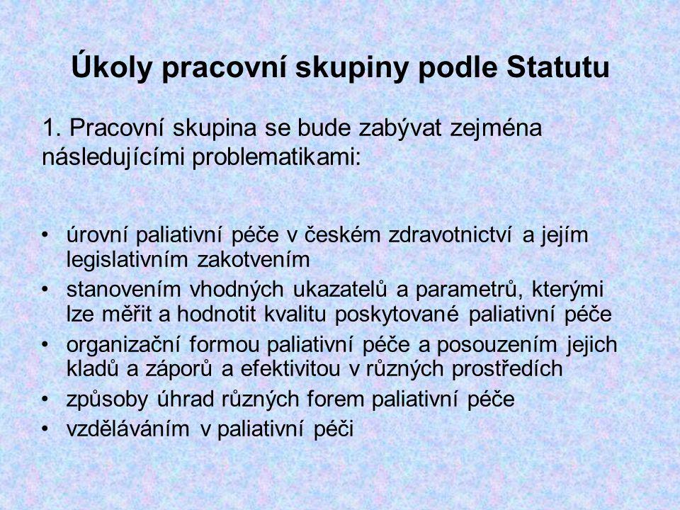 Úkoly pracovní skupiny podle Statutu