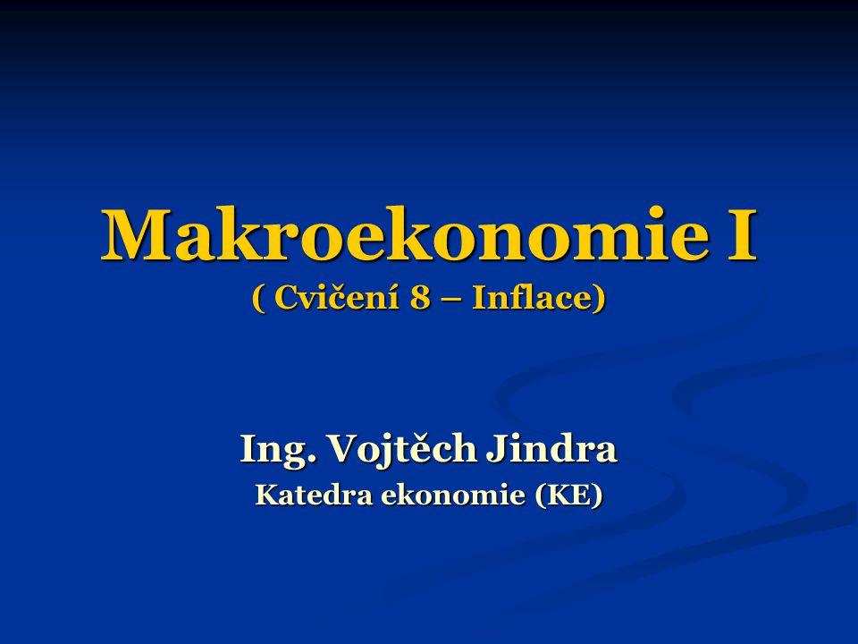 Makroekonomie I ( Cvičení 8 – Inflace)