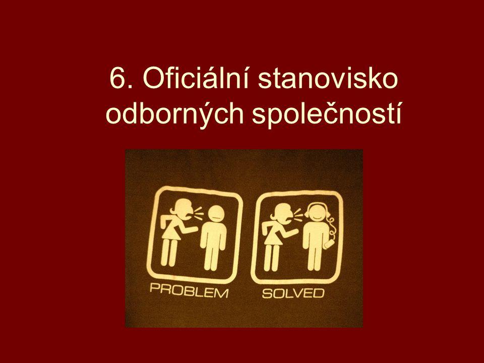 6. Oficiální stanovisko odborných společností