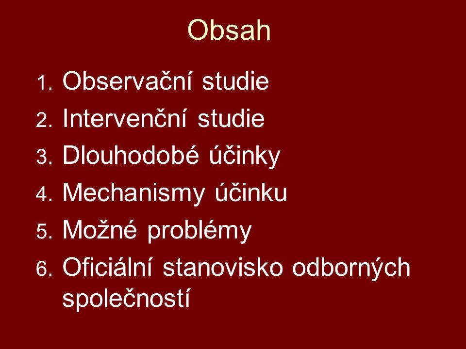 Obsah Observační studie Intervenční studie Dlouhodobé účinky