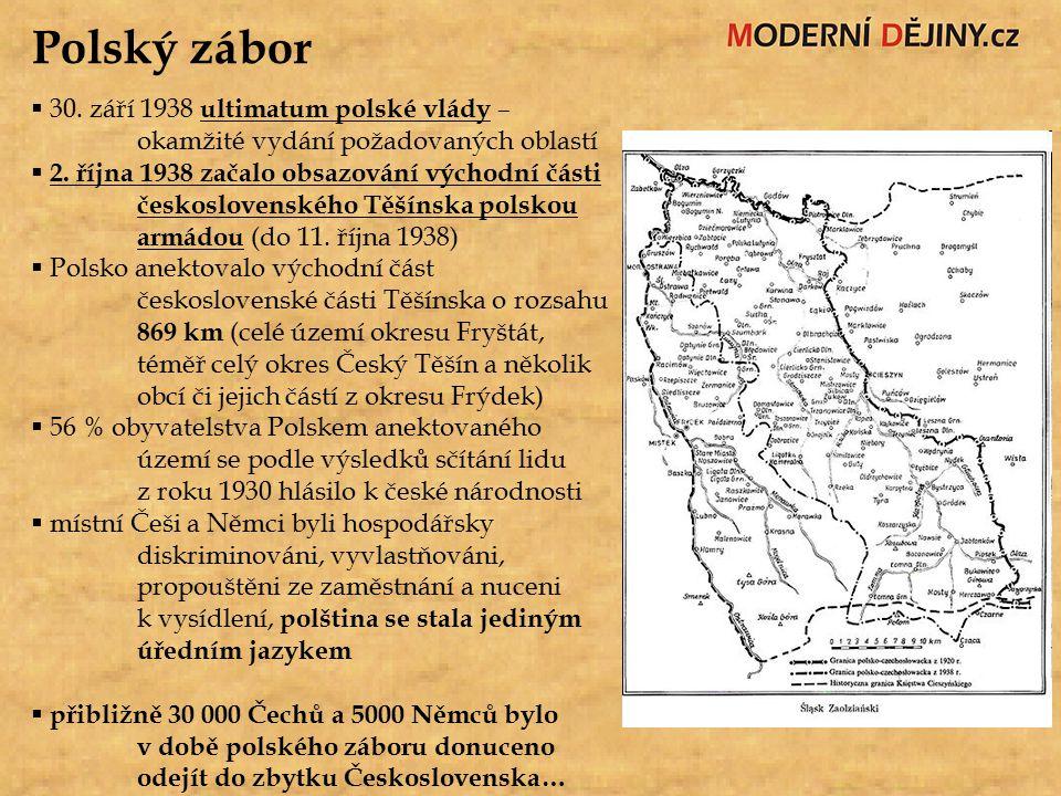 Polský zábor 30. září 1938 ultimatum polské vlády – okamžité vydání požadovaných oblastí.
