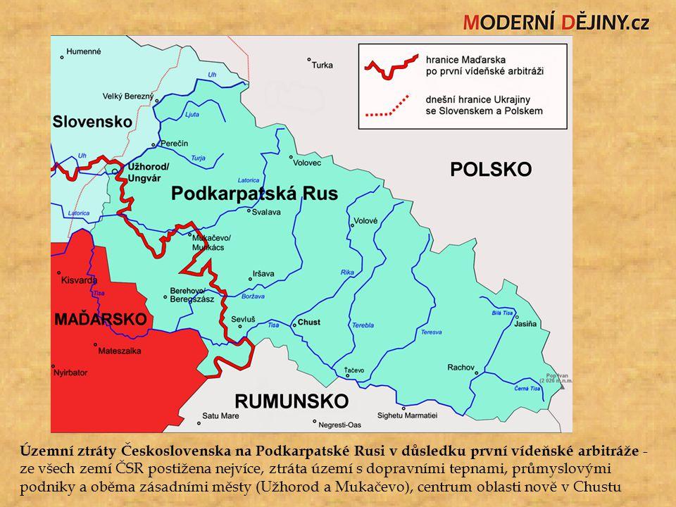 Územní ztráty Československa na Podkarpatské Rusi v důsledku první vídeňské arbitráže - ze všech zemí ČSR postižena nejvíce, ztráta území s dopravními tepnami, průmyslovými podniky a oběma zásadními městy (Užhorod a Mukačevo), centrum oblasti nově v Chustu
