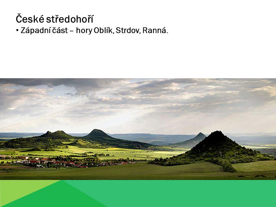 České středohoří Západní část – hory Oblík, Strdov, Ranná.