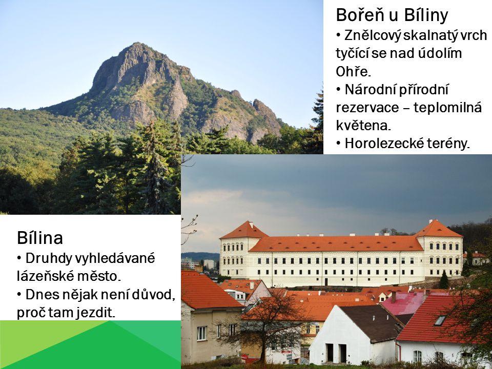 Bořeň u Bíliny Znělcový skalnatý vrch tyčící se nad údolím Ohře. Národní přírodní rezervace – teplomilná květena.