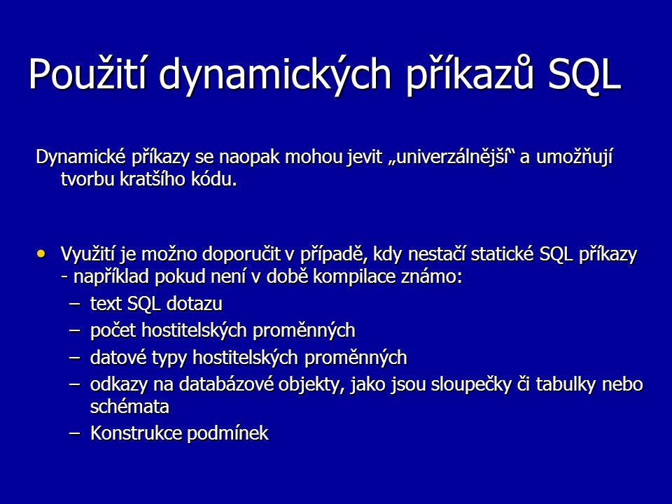 Použití dynamických příkazů SQL