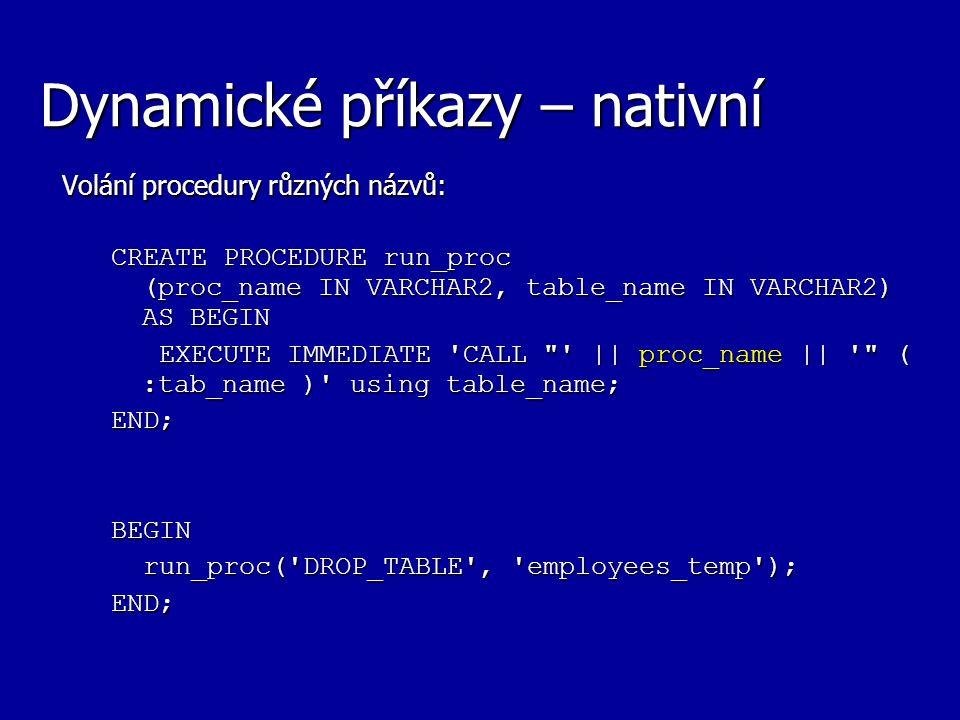 Dynamické příkazy – nativní