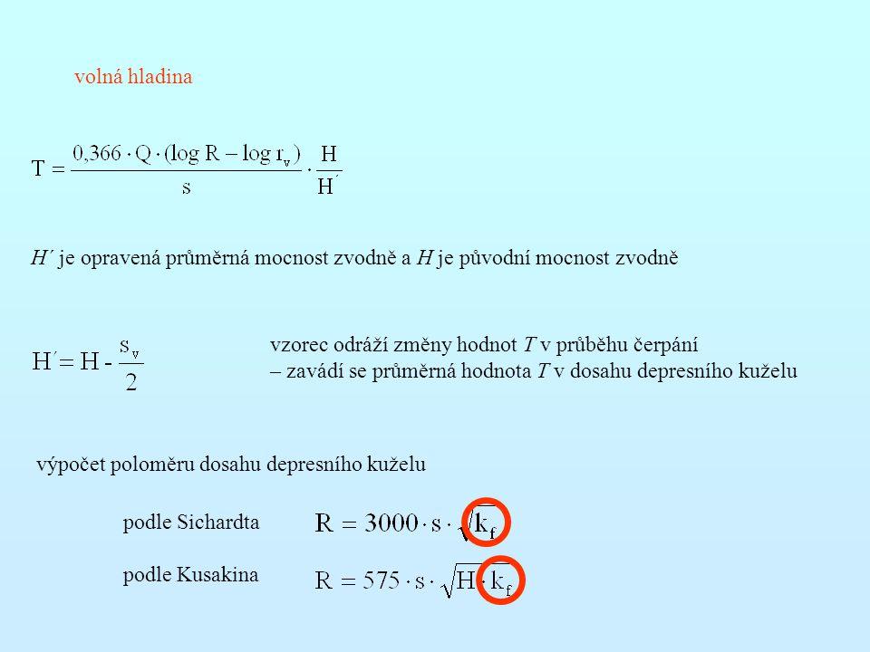 volná hladina H´ je opravená průměrná mocnost zvodně a H je původní mocnost zvodně. vzorec odráží změny hodnot T v průběhu čerpání.