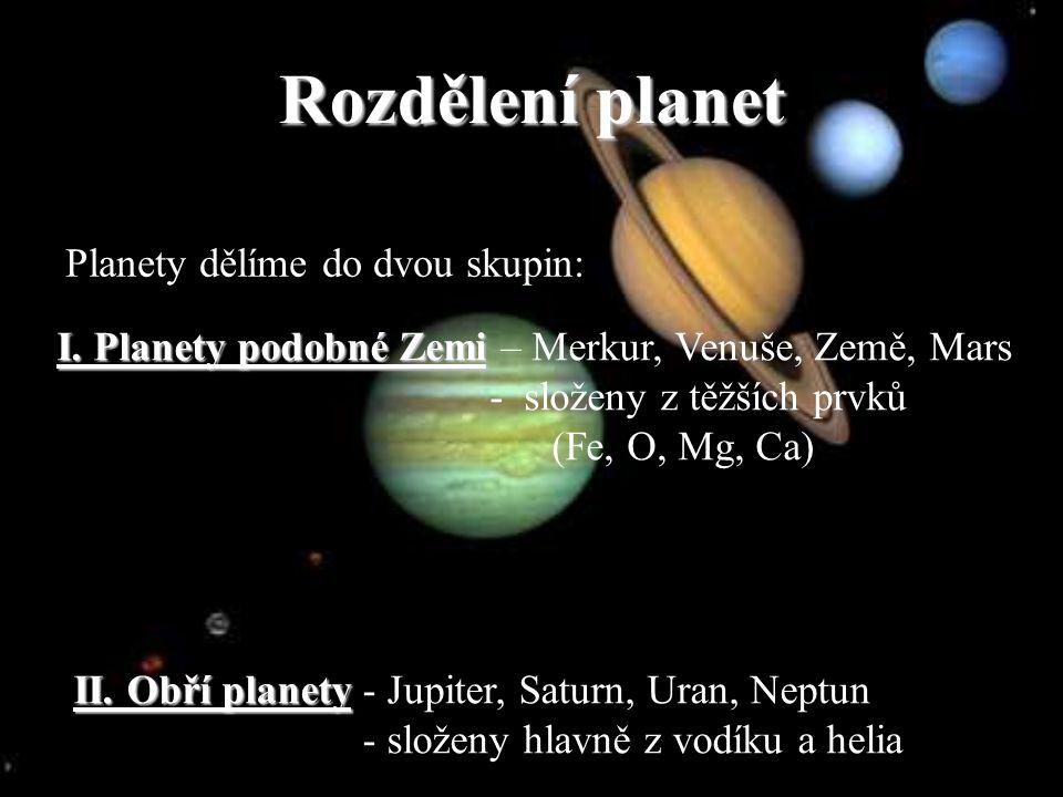 Rozdělení planet Planety dělíme do dvou skupin: