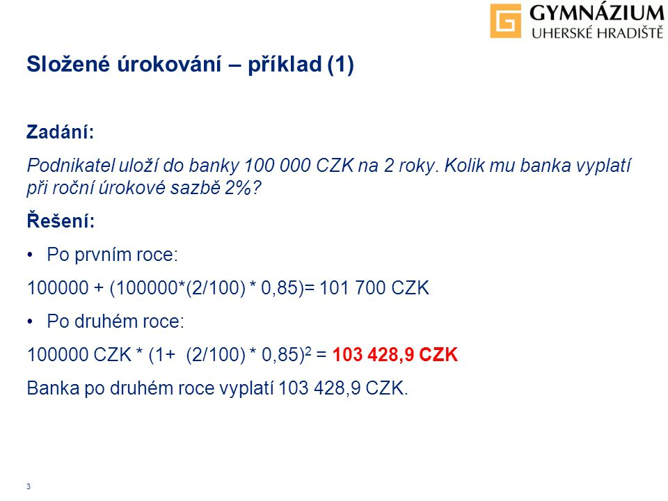Složené úrokování – příklad (1)