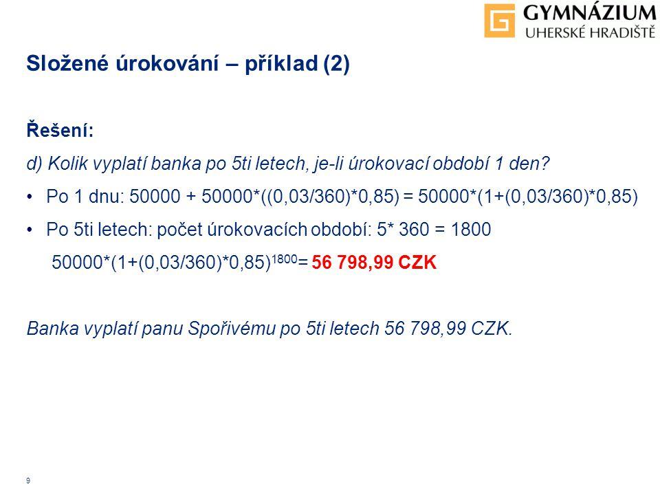 Složené úrokování – příklad (2)