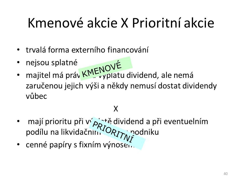 Kmenové akcie X Prioritní akcie