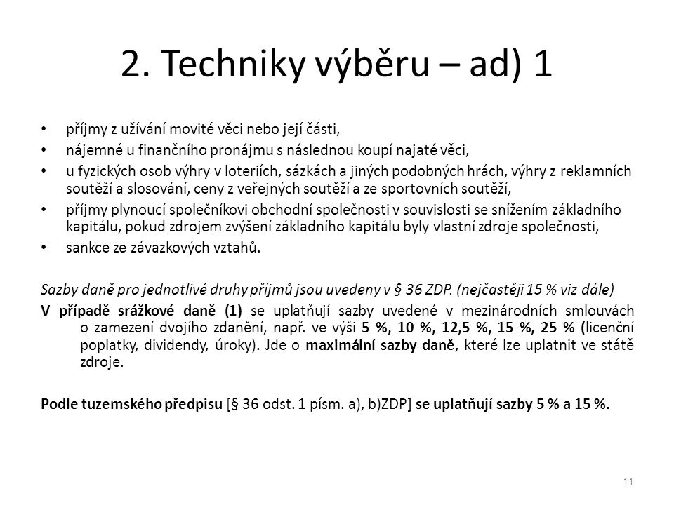 2. Techniky výběru – ad) 1 příjmy z užívání movité věci nebo její části, nájemné u finančního pronájmu s následnou koupí najaté věci,