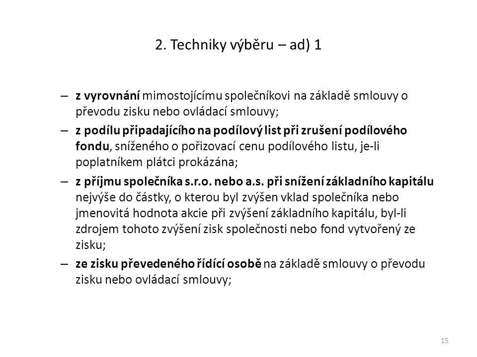 2. Techniky výběru – ad) 1 z vyrovnání mimostojícímu společníkovi na základě smlouvy o převodu zisku nebo ovládací smlouvy;