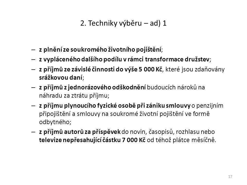 2. Techniky výběru – ad) 1 z plnění ze soukromého životního pojištění;