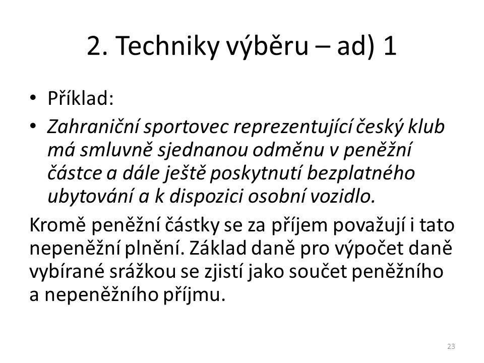 2. Techniky výběru – ad) 1 Příklad: