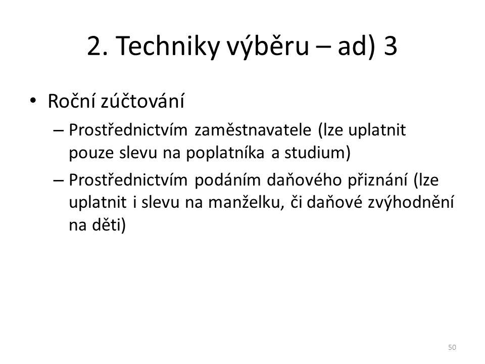 2. Techniky výběru – ad) 3 Roční zúčtování