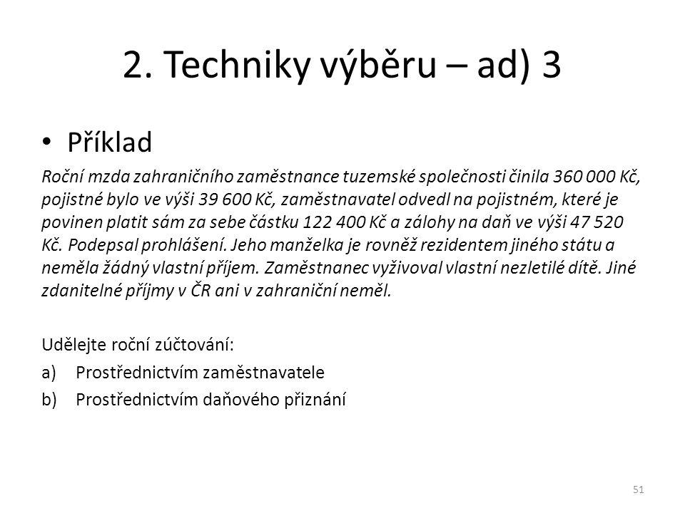 2. Techniky výběru – ad) 3 Příklad