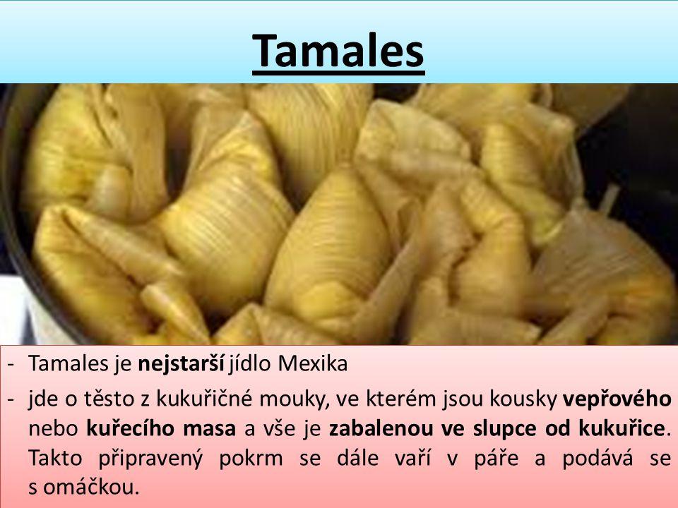 Tamales Tamales je nejstarší jídlo Mexika