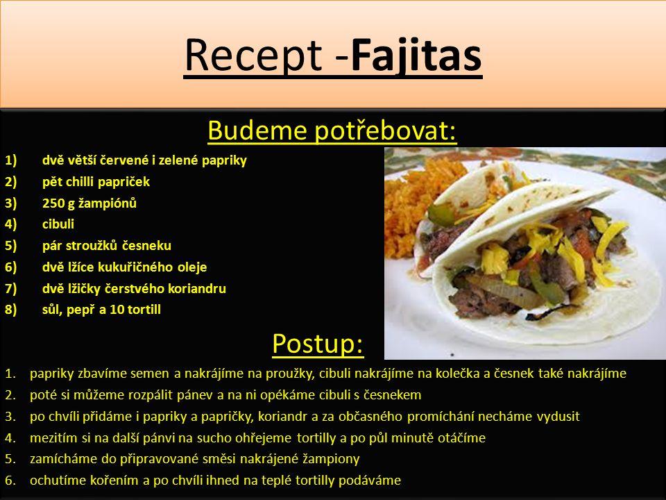 Recept -Fajitas Budeme potřebovat: dvě větší červené i zelené papriky