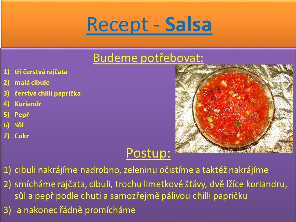 Recept - Salsa Postup: Budeme potřebovat: