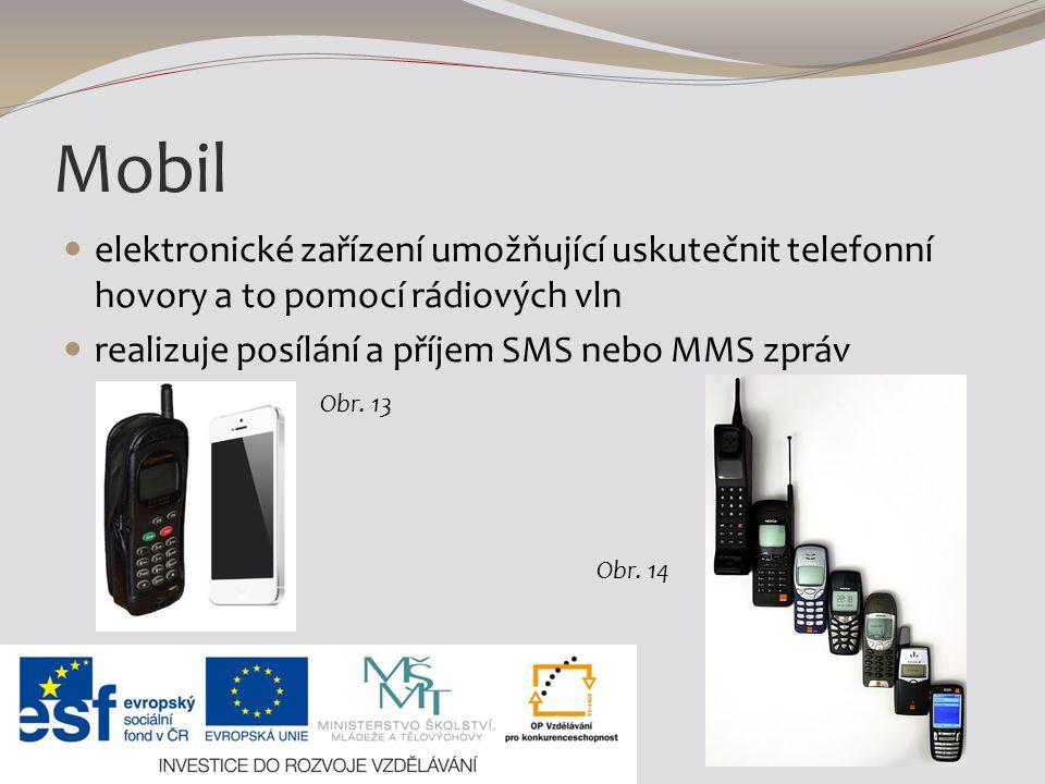 Mobil elektronické zařízení umožňující uskutečnit telefonní hovory a to pomocí rádiových vln. realizuje posílání a příjem SMS nebo MMS zpráv.
