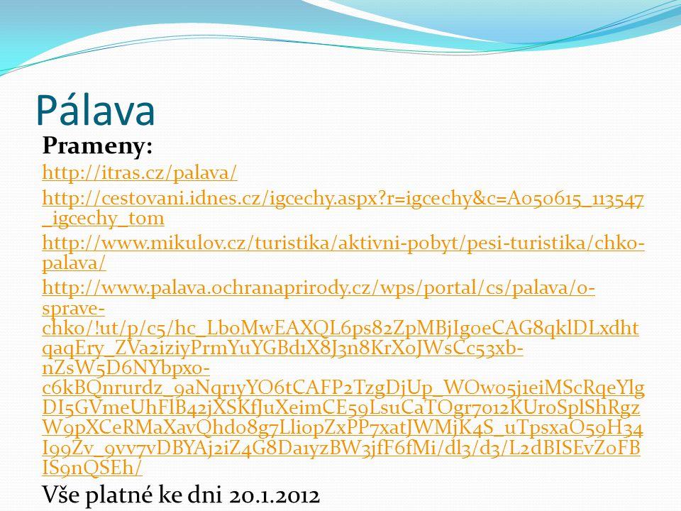 Pálava Prameny: Vše platné ke dni 20.1.2012 http://itras.cz/palava/