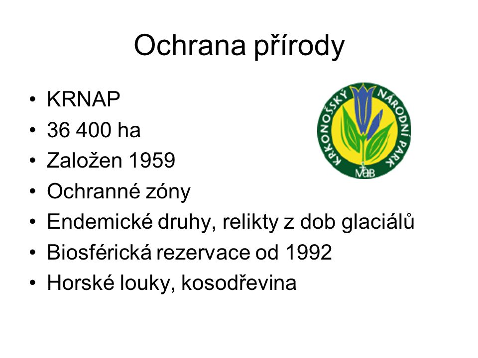 Ochrana přírody KRNAP 36 400 ha Založen 1959 Ochranné zóny