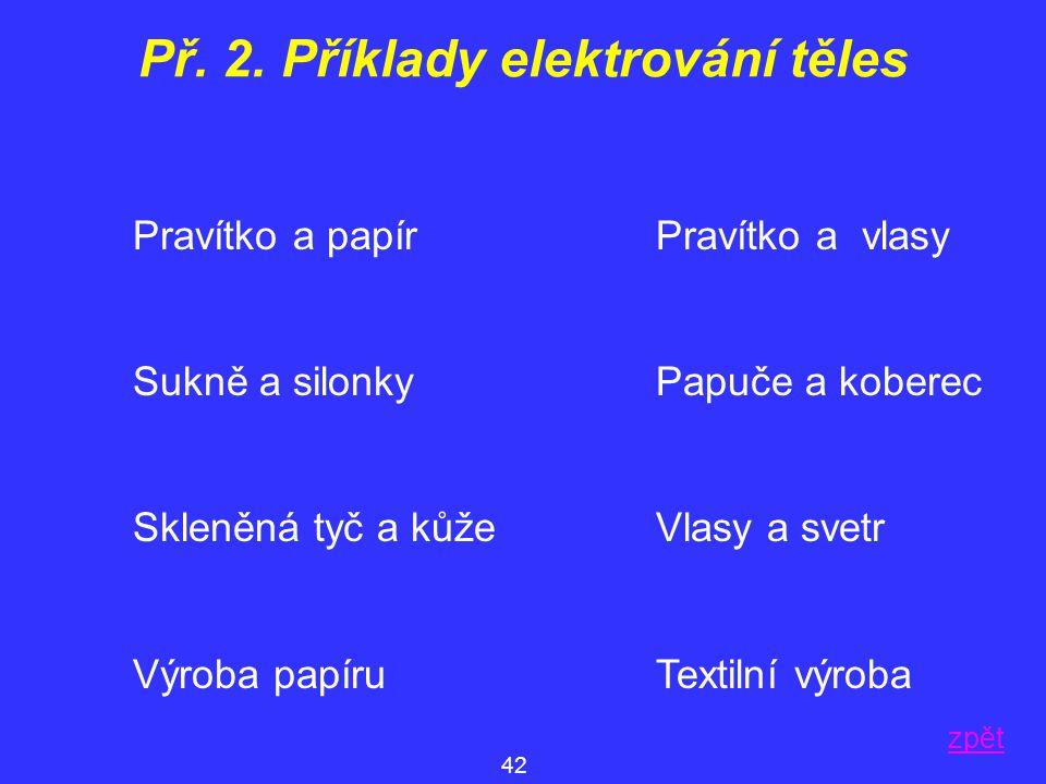 Př. 2. Příklady elektrování těles