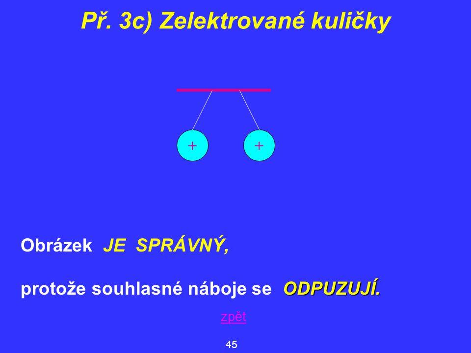 Př. 3c) Zelektrované kuličky