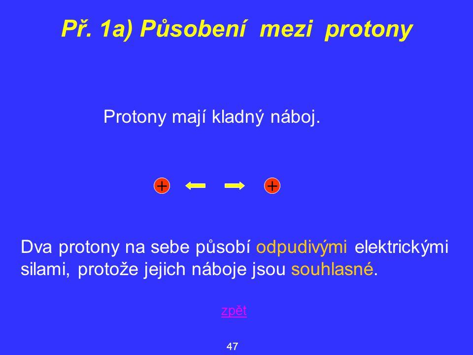 Př. 1a) Působení mezi protony