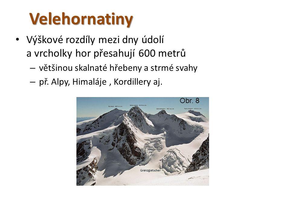 Velehornatiny Výškové rozdíly mezi dny údolí a vrcholky hor přesahují 600 metrů. většinou skalnaté hřebeny a strmé svahy.
