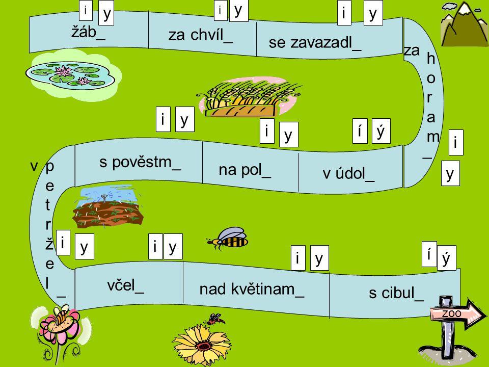 y y i y žáb_ za chvíl_ h o r a m se zavazadl_ za i y i í ý y i _