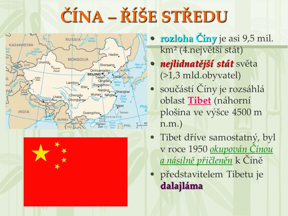 ČÍNA – ŘÍŠE STŘEDU rozloha Číny je asi 9,5 mil. km² (4.největší stát)